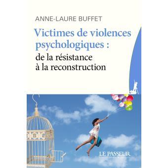 Victimes de violences psychologiques : de la résistance à la reconstruction