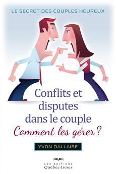 Conflits et disputes dans le couple. Comment les gérer ?