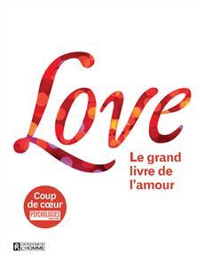 Love Le grand livre de l'amour - Leo Bormans