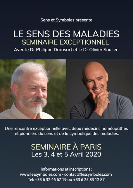 Le sens des maladies SEMINAIRE EXCEPTIONNEL Par le Dr Olivier Soulier et le Dr Philippe Dransart